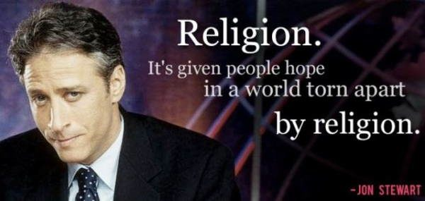 jon stewart quotes religion1 The Best Jon Stewart Quotes Ever