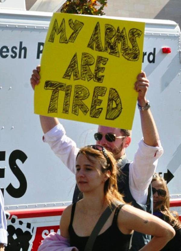 hilarious protest signs tired arms The Most Hilarious Protest Signs Ever
