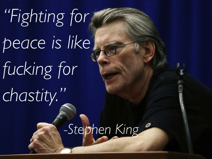 pacifism quotes stephen king Eleven Great Thoughts On Pacifism